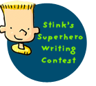 Stink Superhero Writing Contest for Grades 4 - 8